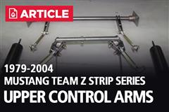 1979-2004 Mustang Team Z Strip Series Upper Control Arms