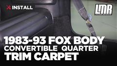 1983-1993 Fox Body Mustang Convertible Quarter Trim Carpet Install