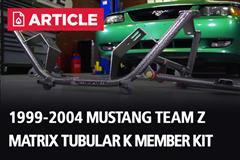 1999-2004 Mustang Team Z Matrix Tubular K Member Kit