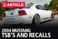 2004 Mustang TSB's and Recalls