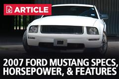 2007 Ford Mustang Specs, Horsepower, & Features