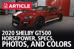 2020 Shelby GT500 Horsepower, Specs, Photos, & Colors