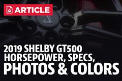 2019 Shelby GT500 Horsepower, Specs, Photos, & Colors