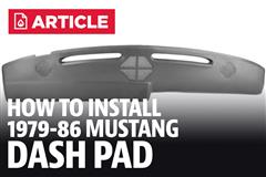 How To Install 1979-1986 Mustang Dash Pad