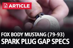 Fox Body Mustang Spark Plug Gap Specs (79-93)