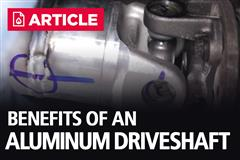 What are the benefits of an aluminum driveshaft?
