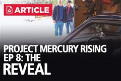 Project Mercury Rising EP: 8 - The Reveal