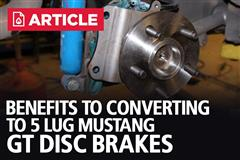 Benefits Of Converting To 5 Lug Mustang GT Disc Brakes