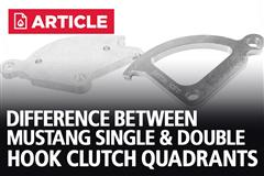 Difference Between Mustang Single & Double Hook Clutch Quadrants
