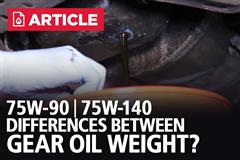 Differences Between Gear Oil Weight? (75W-90 | 75W-140)