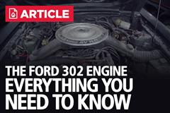 The Ford 302 Engine | Everything You Need To Know