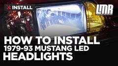 How To: Install 87-93 Fox Body Mustang LED Headlight Kit