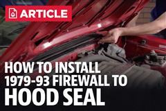 How To Install Mustang Firewall To Hood Seal (79-93)
