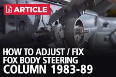 How To Adjust/Fix Fox Body Steering Column | 83-89 Mustang