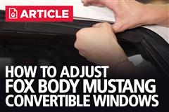 How To Adjust Fox Body Mustang Convertible Windows