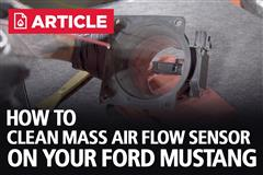 How To Clean Mass Air Flow Sensor On Your Mustang