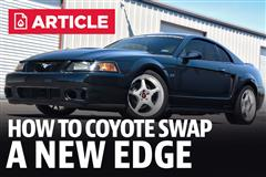 How To Coyote Swap A New Edge Mustang