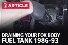 How To Drain Fox Body Mustang Fuel Tank | 1986-93