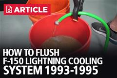 How To Flush F-150 Lightning Cooling System (1993-1995)