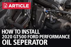 How To Install Ford Performance Oil Separator | 2020 Shelby GT500