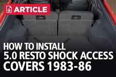 How To Install 5.0 Resto Shock Access Covers | 83-86 Mustang