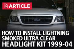 How To Install F-150 Lightning Smoked Ultra Clear Headlight Kit (1999-04)