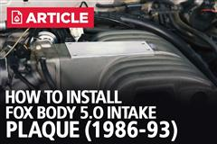 How To Install Fox Body 5.0 Intake Plaque (86-93)