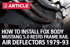 How To Install Fox Body Mustang 5.0 Resto Frame Rail Air Deflectors (1979-93)