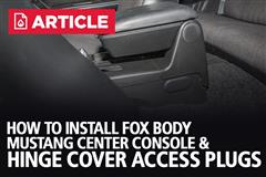 How To Install Fox Body Mustang Center Console & Hinge Cover Access Plugs | 87-93