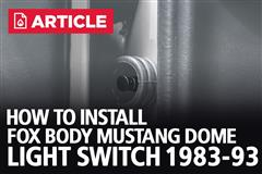 How To Install Fox Body Mustang Dome Light Switch (83-93)