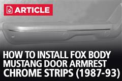 How To Install Fox Body Mustang Door Armrest Chrome Strips (87-93)