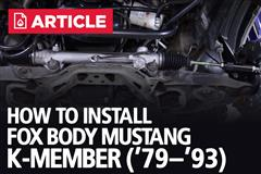 How To Install Fox Body Mustang K-Member | 79-93