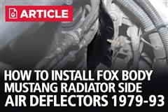 How To Install Fox Body Mustang Radiator Side Air Deflectors (79-93)