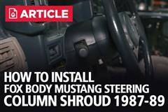 How To Install Fox Body Mustang Steering Column Shroud (87-89)