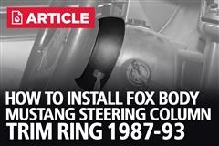 How To Install Fox Body Mustang Steering Column Trim Ring (87-93)