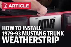 How To Install Fox Body Mustang Trunk Weatherstrip