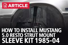 How To Install Mustang 5.0 Resto Strut Mount Sleeve Kit (1985-04)