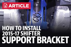 How To: Install Mustang Blowfish Racing Shifter Support Bracket (15-18 MT82)