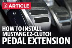 How To Install Mustang EZ-Clutch Pedal Extension