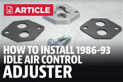 1986-93 Mustang Idle Air Control Adjuster Installation Instructions