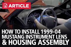How To Install Mustang Instrument Lens & Housing Assembly (99-04)