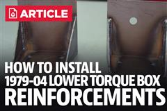 How To Install Mustang Lower Torque Box Reinforcements (79-04)