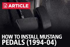 How To Install Mustang  Pedals (1994-2004)