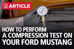 How To Perform A Compression Test On Your Mustang
