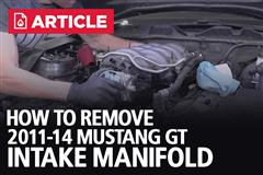 How To Remove Your 2011-2014 Mustang GT Intake Manifold
