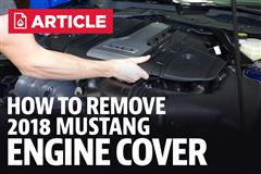 How To Remove 2018 Mustang GT Engine Cover
