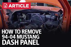 How To Remove SN95/New Edge Dash Panel | 94-04 Mustang