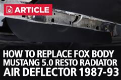 How To Replace Fox Body Mustang 5.0 Resto Radiator Air Deflector (87-93)