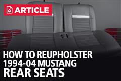 How To Reupholster SN95 Rear Seats | 94-04 Mustang