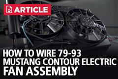 How To Wire 79-93 Fox Body Mustang Contour Electric Fan Assembly